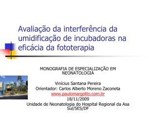 Avalia��o da interfer�ncia da umidifica��o de incubadoras na efic�cia da fototerapia
