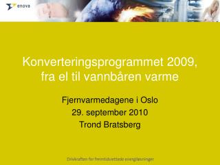 Konverteringsprogrammet 2009, fra el til vannbåren varme