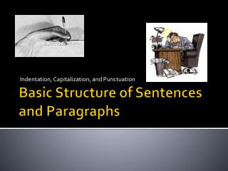 Basic Structure of Sentences and Paragraphs