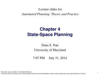 Dana S. Nau University of Maryland 7:07 PM July 31, 2014