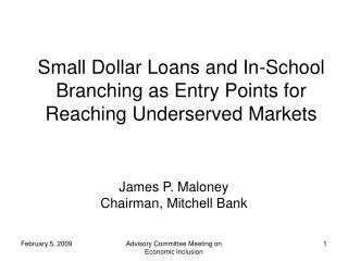 Small Dollar Loans and In-School Branching as Entry Points for Reaching Underserved Markets