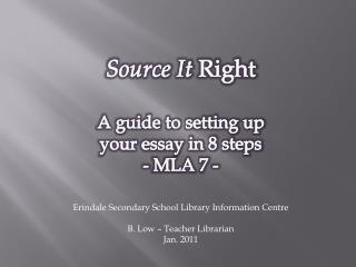 Source It  Right A guide to setting up  your essay in 8 steps - MLA 7 -