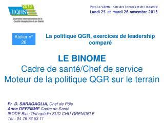 LE BINOME Cadre de santé/Chef de service Moteur de la politique QGR sur le terrain