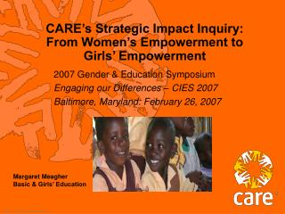 CARE's Strategic Impact Inquiry:  From Women's Empowerment to  Girls' Empowerment