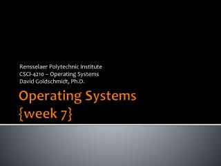 Operating Systems {week  7 }