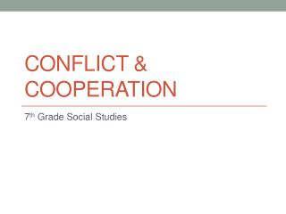 Conflict & Cooperation