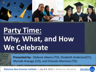 Party Time: Why, What, and How   We Celebrate