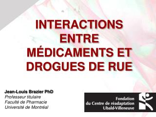 INTERACTIONS ENTRE M�DICAMENTS ET DROGUES DE RUE
