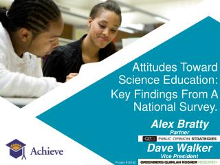 Attitudes Toward Science Education: Key Findings From A National Survey.