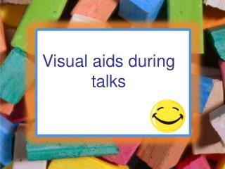 Visual aids during talks