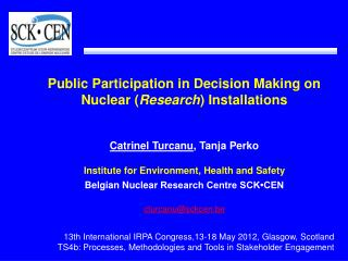 Public Participation in Decision Making on Nuclear  ( Research ) Installations