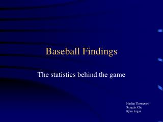 Baseball Findings
