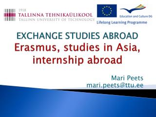 EXCHANGE STUDIES ABROAD Erasmus, studies in Asia, internship abroad