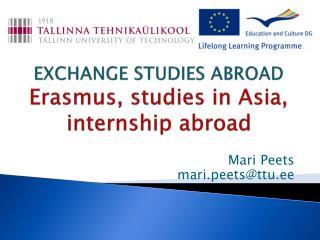EXCHANGE STUDIES ABROAD Erasmus, studies in Asia, internship abroad