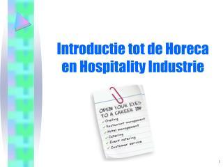 Introductie tot de Horeca en  Hospitality  Industrie