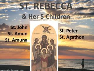 ST. REBECCA & Her  5 Children