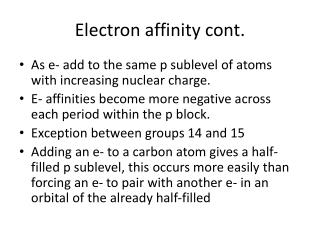 Electron affinity cont.