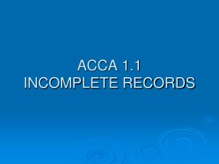 ACCA 1.1 INCOMPLETE RECORDS