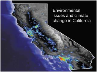 Environmental issues and climate change in California