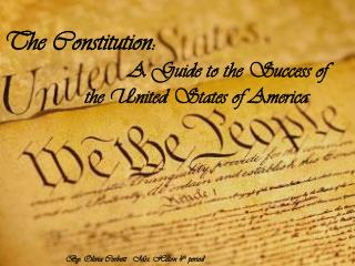 The Constitution: A Guide to the Success of               the United States of America