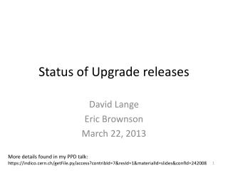 Status of  Upgrade  releases