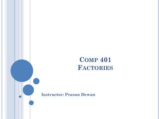 Comp 401 Factories