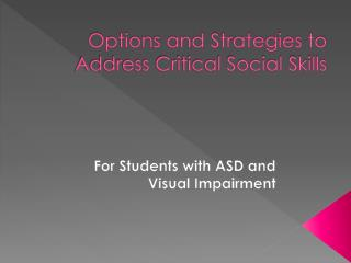 Options and Strategies to Address Critical Social Skills