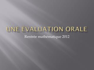 Une évaluation orale