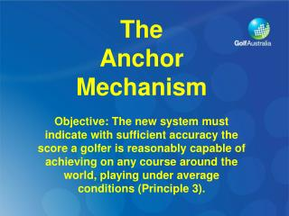 The Anchor Mechanism