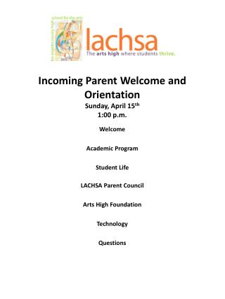 Incoming Parent Welcome and Orientation Sunday, April 15 th 1:00 p.m.