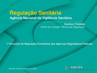 Regulação Sanitária Agência Nacional de Vigilância Sanitária