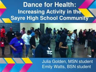 Dance for Health:  Increasing Activity in the  Sayre High School Community