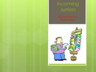 Incoming Juniors