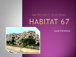 INCREDIBLE BUILDING HABITAT 67