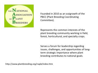 Founded in 2010 as an outgrowth of the PBCC (Plant Breeding Coordinating Committee ).