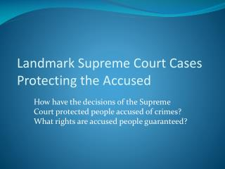Landmark Supreme Court Cases Protecting the Accused