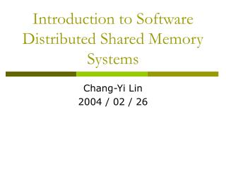Introduction to Software Distributed Shared Memory Systems