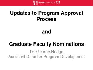 Updates to Program Approval Process and  Graduate Faculty Nominations
