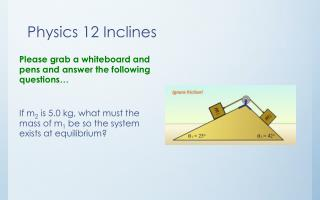 Physics 12 Inclines