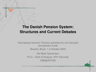 The Danish Pension System: Structures and Current Debates
