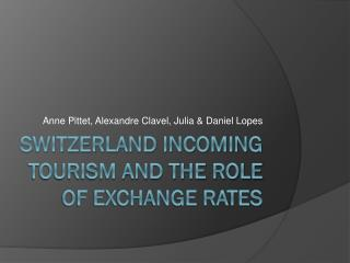 Switzerland incoming tourism and the role of exchange rates