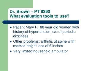 Dr. Brown – PT 8390 What evaluation tools to use?