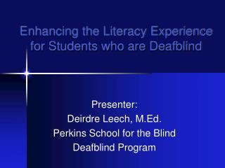 Enhancing the Literacy Experience for Students who are Deafblind