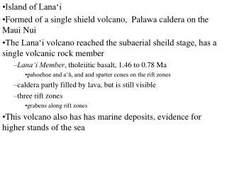 Island of Lana�i Formed of a single shield volcano,  Palawa caldera on the Maui Nui