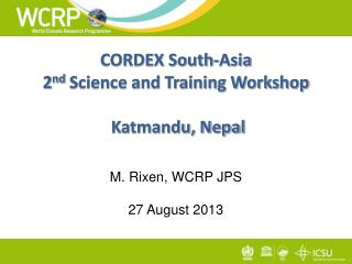 CORDEX South-Asia 2 nd  Science and Training Workshop  Katmandu, Nepal