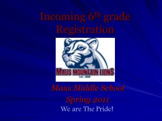 Incoming 6 th  grade Registration
