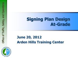 Signing Plan Design At-Grade
