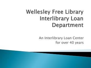 Wellesley Free Library Interlibrary Loan Department