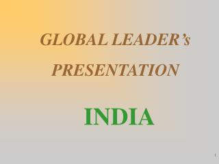 GLOBAL LEADER's  PRESENTATION