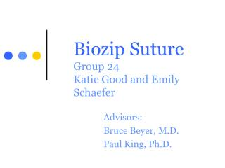 Biozip Suture Group 24 Katie Good and Emily Schaefer